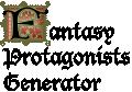 Fantasy Protagonists Generator